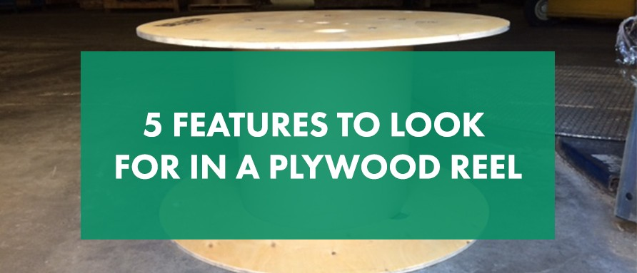 5 Features to Look for in a Plywood Reel