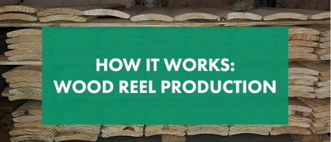 How It Works: Wood Reel Production