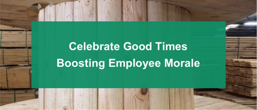 Celebrate Good Times – Boosting Employee Morale